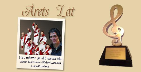 Årets Låt: Det måste gå att dansa till – Larz-Kristerz Sören Karlsson/Peter Larsson