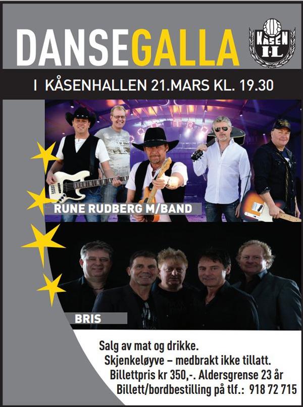Dansgala i Kåsehallen. 21. marsklokken 19:30 Artister: Rune Rudberg m/band og Bris Slag av mat og drikke